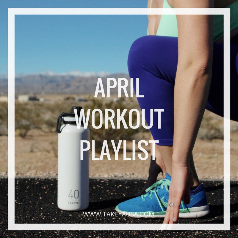 APRIL WORKOUT PLAYLIST