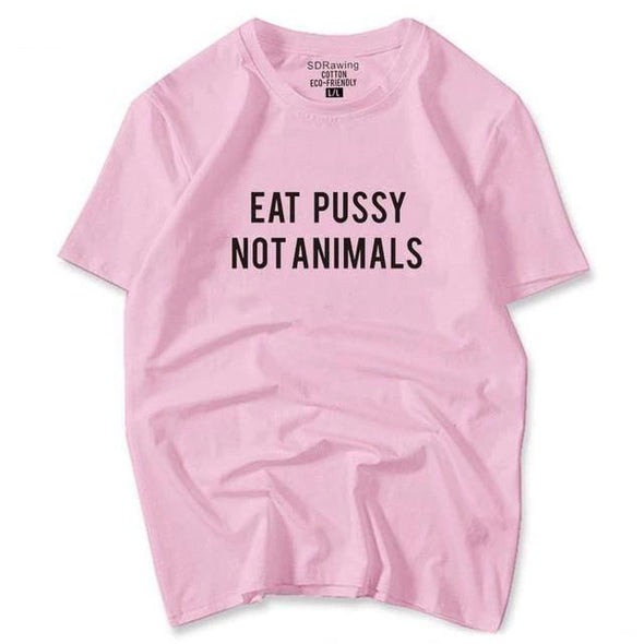 Eat Pussy Not Animals T-Shirt DDLGWorld t-shirt