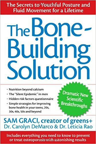 The Bone Building Solution by Sam Graci Dr. Leticia Rao, & Dr. Carolyn DeMarco Ì_