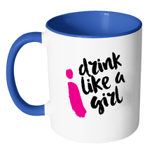 I Drink Like a Girl Mug