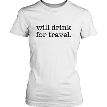 Women's Will Drink For Travel Simple Tee - White