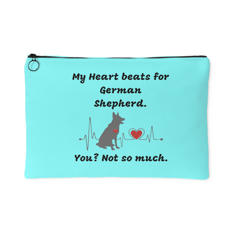 """My Heart Beats for German Shepherd. You? Not so much."" Charming Pouch"