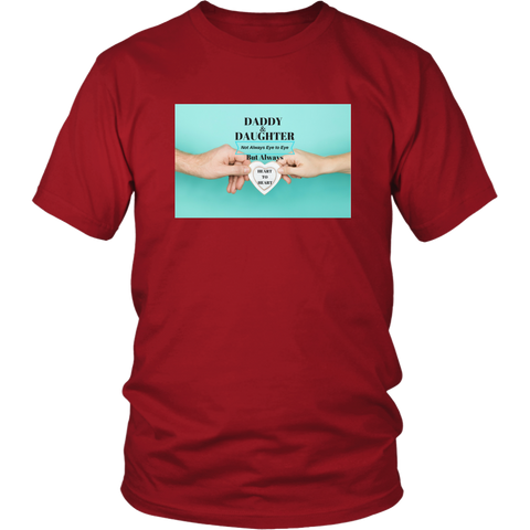 """Daddy & Daughter; Not Always Eye to Eye, But Always Heart to Heart"" Unisex T-Shirt"