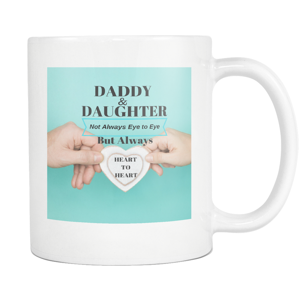 """Daddy & Daughter, Not Always Eye to Eye, But Always Heart to Heart"" Cool Mug"