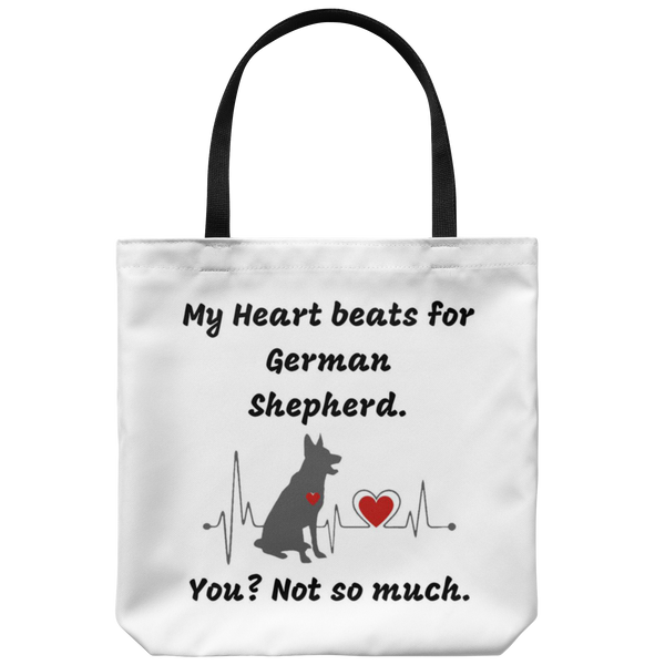 """My Heart Beats for German Shepherd. You? Not so much."" Cool Tote Bag"