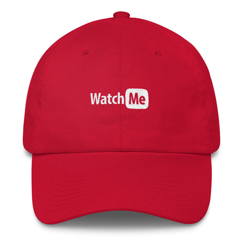 Watch Me - Dad Hat