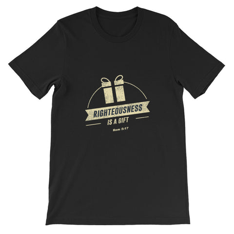 Righteousness Is A Gift Shirt