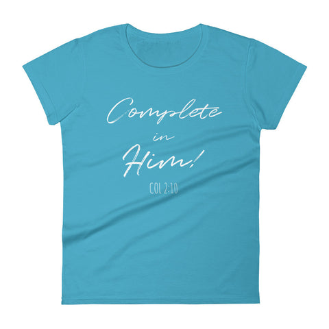 Complete In Him Women's Shirt