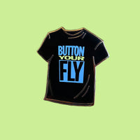 Button Your Fly Pin