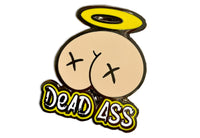 Dead Ass Enamel Pin