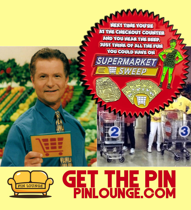 Supermarket Sweep Pin