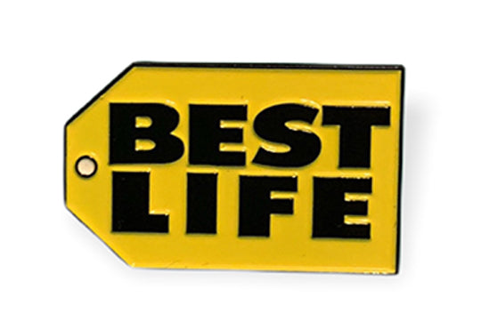 Best Life Pin