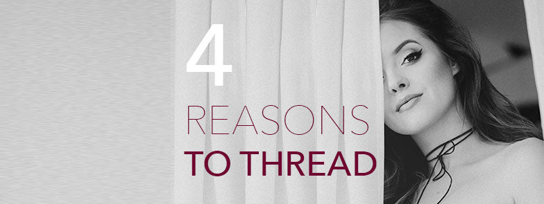 Here are 4 reasons why you should thread your hair!
