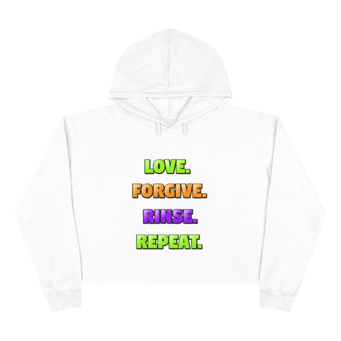 Love. Forgive. Rinse. Repeat. White Crop Hoodie