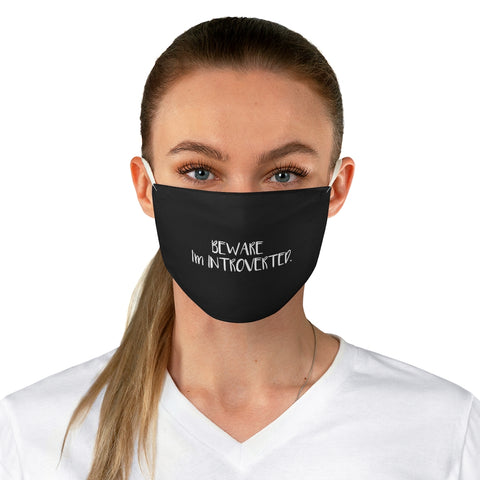 Beware I'm Introverted Black Fabric Face Mask