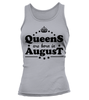 New! Queens Are Born In August Tank-Top