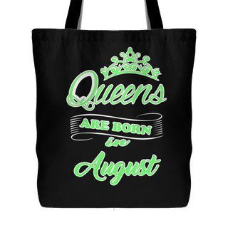 Queens are born in August Tote Bag