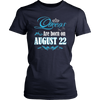 Queens Are Born On August 22 T-shirt