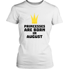 PRINCESSES ARE BORN IN AUGUST