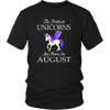 The Prettiest Unicorns Are Born In August TShirt Hoodie
