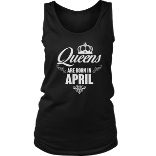 Queens Are Born In April TShirt Birthday Gift Present BDay