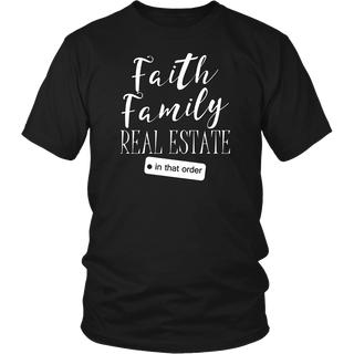 Faith Family Real Estate Tee Shirt