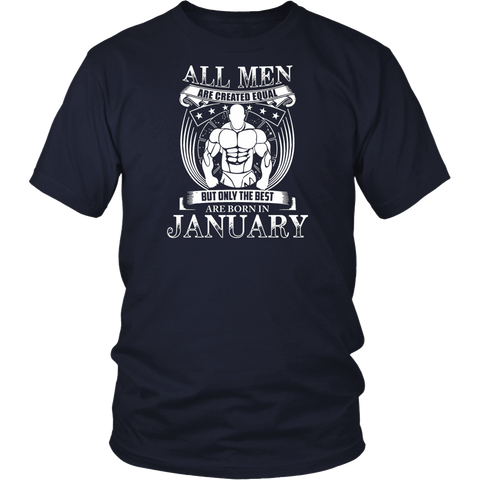 Mens All Men Are Equal But The Best Are Born in January T-Shirt