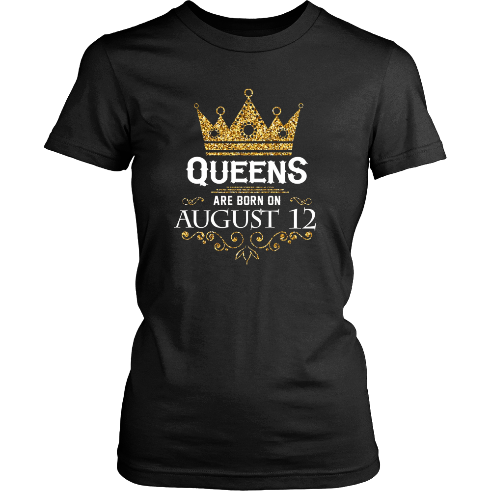 Queens Are Born On August 12 T-Shirt