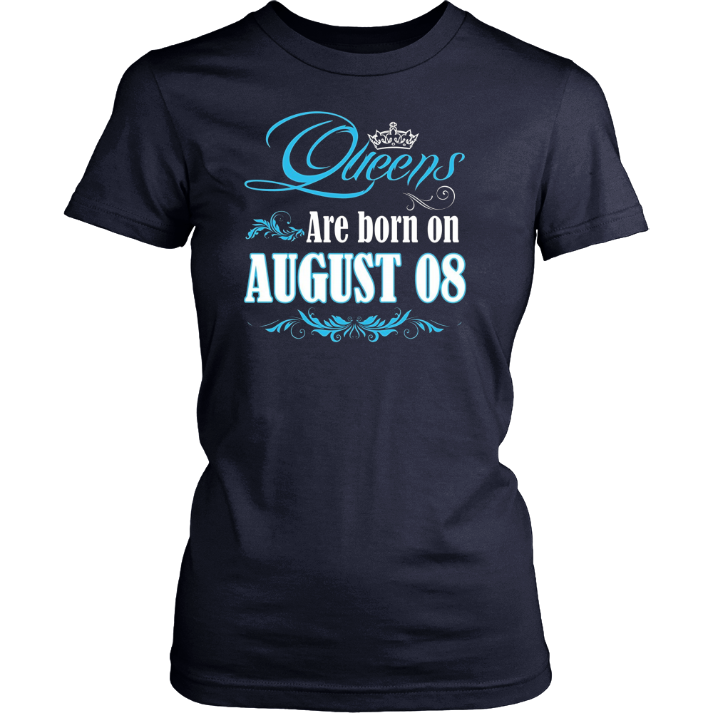 Queens Are Born On August 08 T-Shirt Birthday Gift