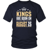 Kings Are Born On August 26 Funny Birthday Gift T-Shirt