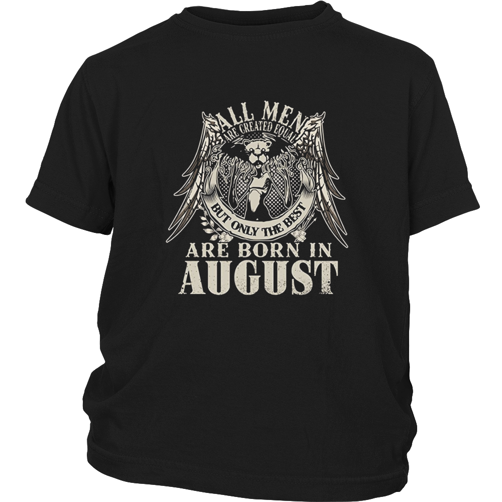 All men are created equal the best are born in august shirt