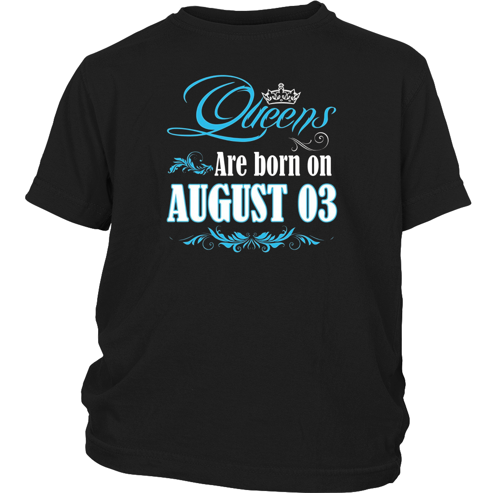 Queens Are Born On August 03 T-Shirt Gift