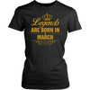 March birthday Legends are born in March birthday t-shirt
