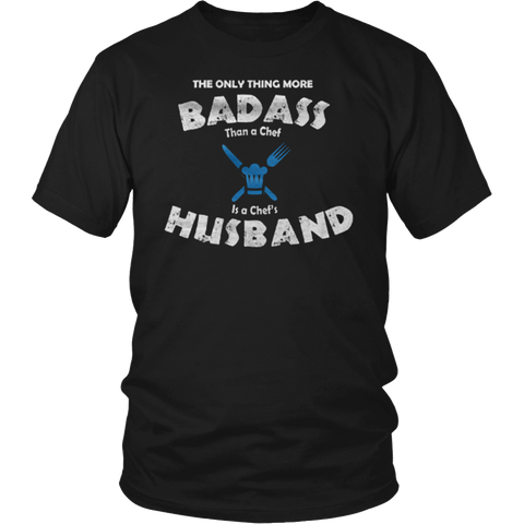 ARE YOU THE HUSBAND OF A BAD ASS CHEF?! T-Shirt