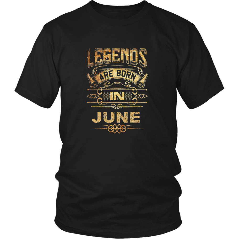 LEGENDS ARE BORN IN JUNE TSHIRT