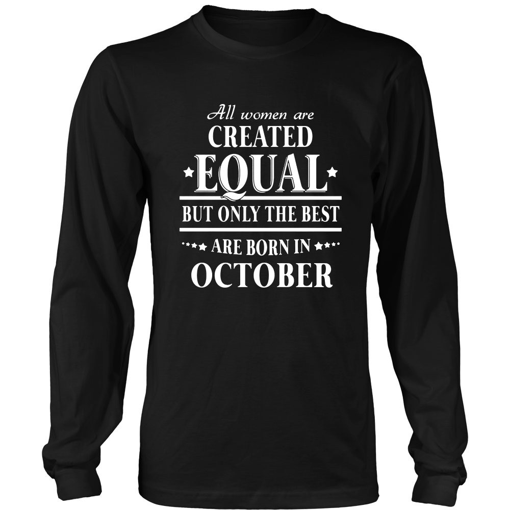 All men are created equal the best are born in october shirt