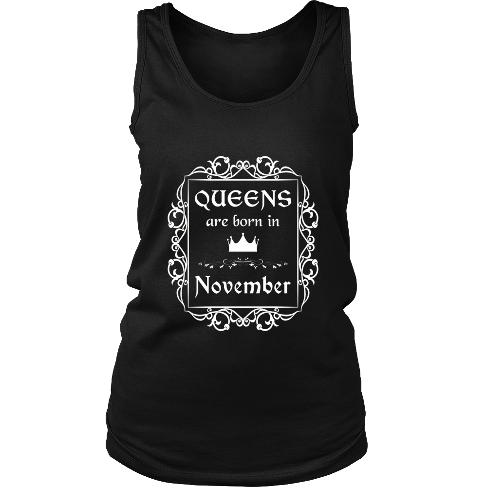 Queens Are Born In November: Birth Month Birthday T-Shirt