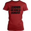 Legends Are Born In August T-shirt - Birthday Shirt