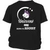 Unicorn Are Born In August - Funny T Shirt
