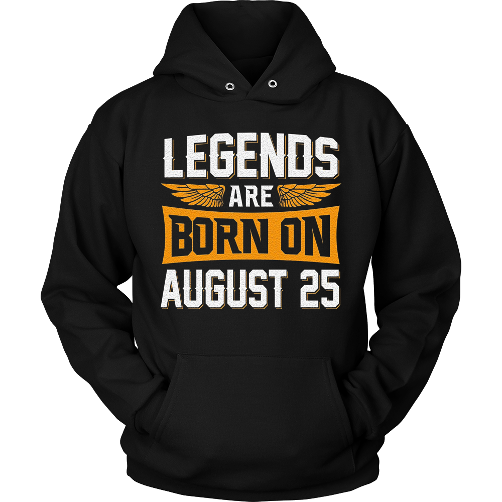 Legends Are Born On August 25 - Birthday T-Shirt