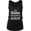 Queens Are Born in August Birthday Gift Shirt Ideas 2017