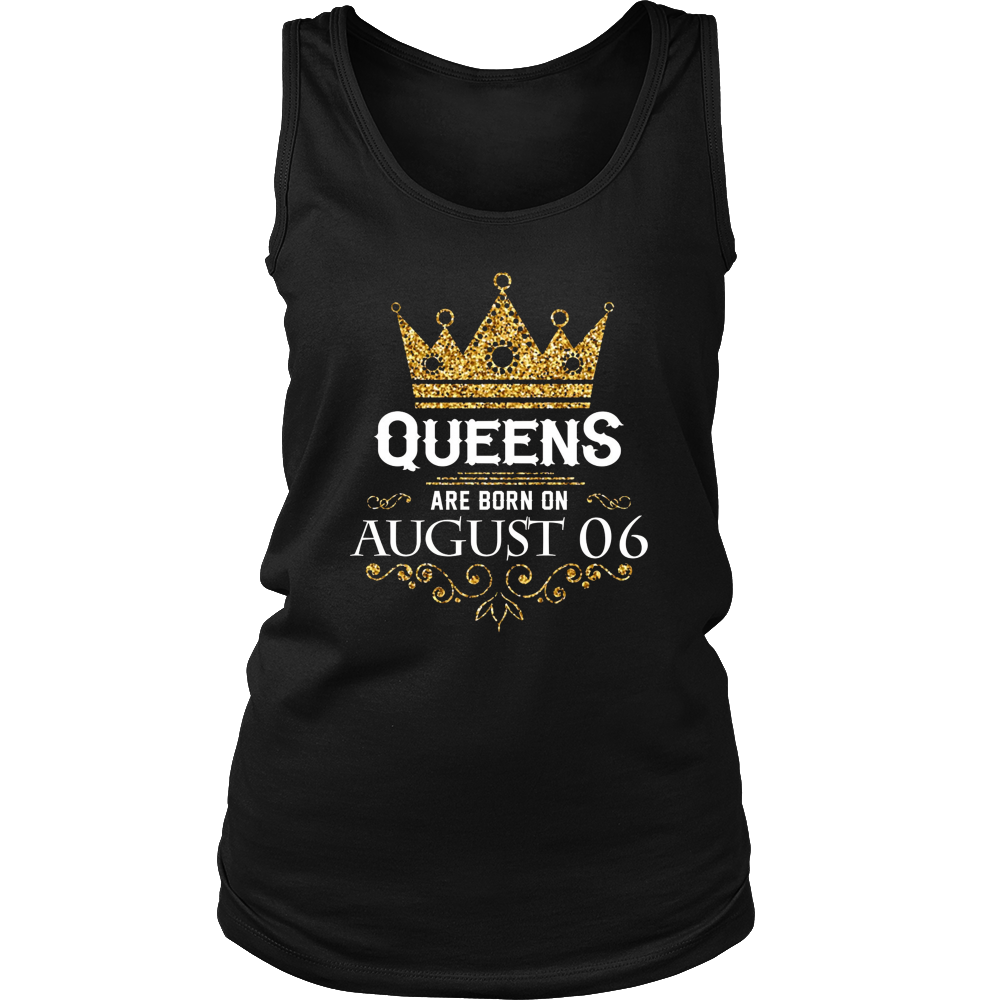 Queens Are Born On August 06 -T-Shirt