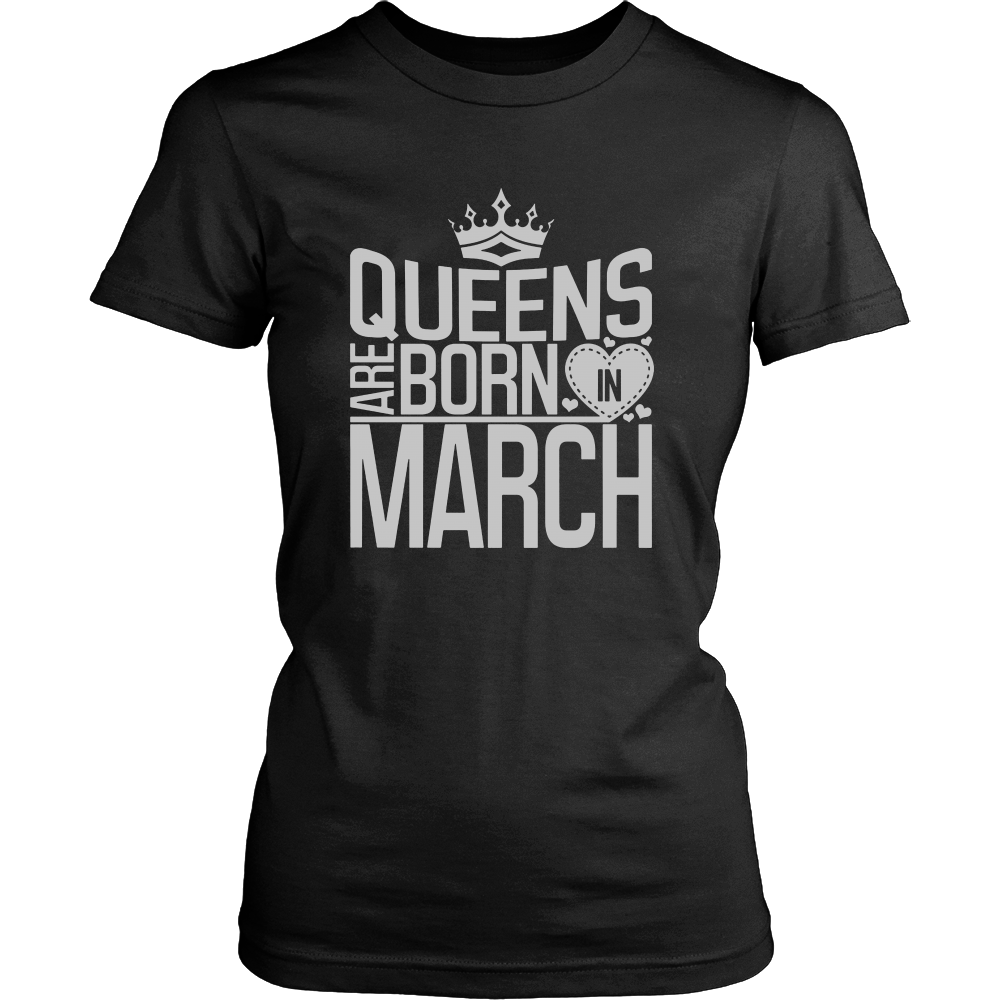Queens Are Born In March T-shirt birthday gifts