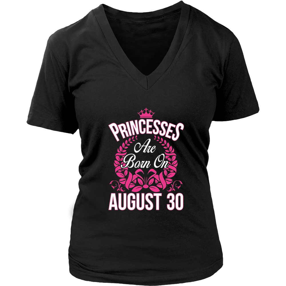 Princesses Are Born On August 30 Birthday T-shirt Gift
