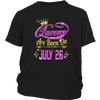 Queens Are Born On July 26 shirt
