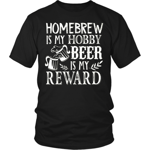 Homebrew is my hobby Beer is my reward T Shirt Brewing