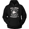 All Men Are Created Equal But The Best Are Born On August 1 T-Shirt Hoodie