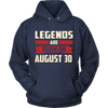 Legends Are Born On August 30 T-Shirt