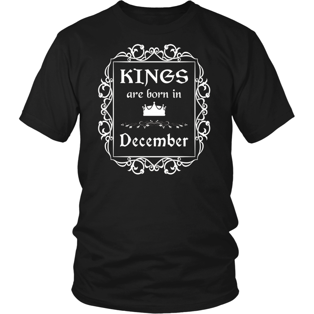 Kings Are Born In December: Birth Month Birthday T-Shirt