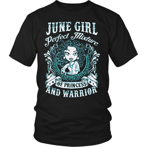 June Girl Perfect Mixture Of Princess And Warrior Shirt